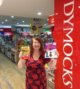 Karen Tyrrell at Dymocks hiolding STOP the Bully & Bailey Beats the Blah
