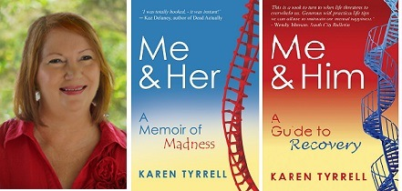 Me & HER: A Memoir of Madness + Me & Him: A Guide to Recovery